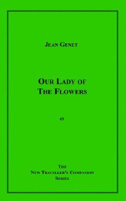 Our Lady of the Flowers by Jean Genet