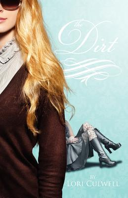 The Dirt by Lori Culwell