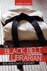 The Black Belt Librarian: Real World Safety & Security