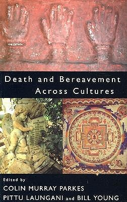 Death and Bereavement Across Cultures by Colin Parkes