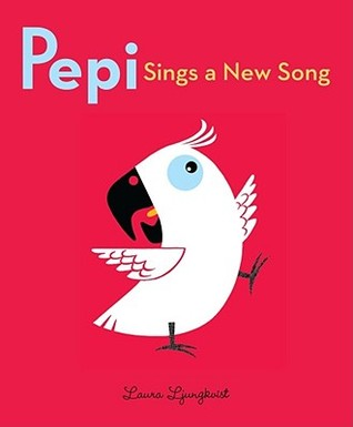 Pepi Sings a New Song by Laura Ljungkvist