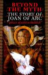 Beyond the Myth: The Story of Joan of Arc