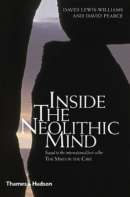 Inside the Neolithic Mind by David Lewis-Williams