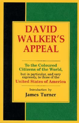 David Walker's Appeal {In Four Articles; Together With A Prea... by David  Walker