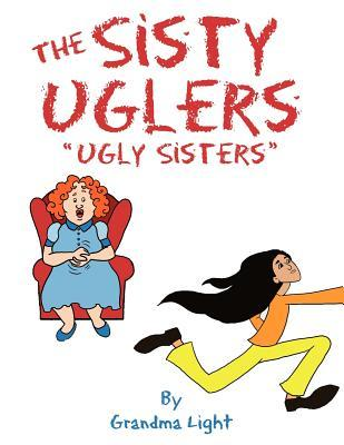 "The ""Sisty Uglers"": (Ugly Sisters)"