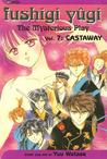Fushigi Yûgi: The Mysterious Play, Vol. 07: Castaway