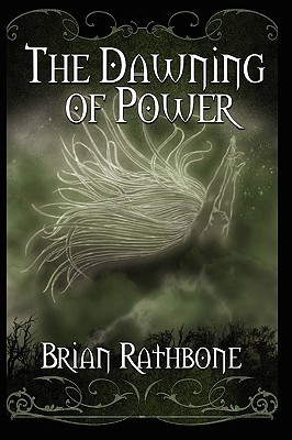 The Dawning of Power by Brian Rathbone
