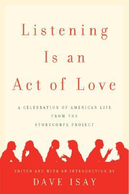 Listening Is an Act of Love by Dave Isay