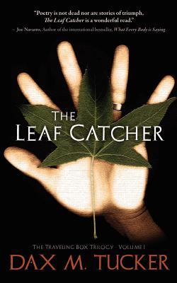 The Leaf Catcher by Dax M. Tucker