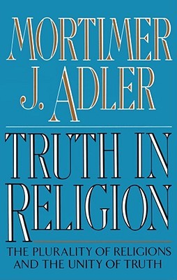 Truth in Religion by Mortimer J. Adler