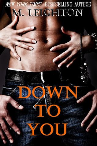 Down to You (The Bad Boys #1) by M. Leighton