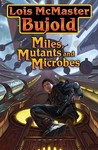 Miles, Mutants, and Microbes