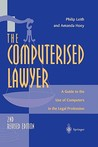 The Computerised Lawyer: A Guide to the Use of Computers in the Legal Profession