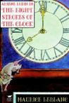 The Eight Strokes of the Clock (Arsène Lupin, #12)