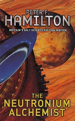The Neutronium Alchemist by Peter F. Hamilton
