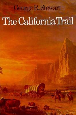 The California Trail by George R. Stewart