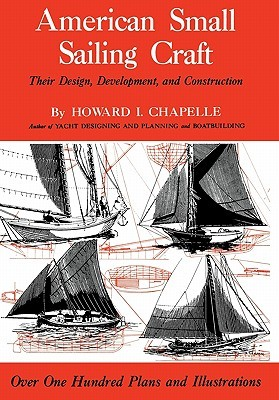 American Small Sailing Craft by Howard Irving Chapelle
