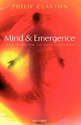 Mind and Emergence by Philip Clayton