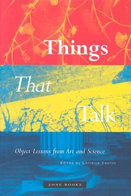 Things That Talk by Lorraine Daston