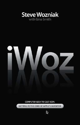 iWoz by Steve Wozniak