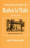 The Revelation of Baha'u'llah Vol.4: Mazraih and Bahji: 1877-92 (The Revelation of Baha'u'llah, #4)