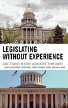 Legislating Without Experience by Rick Farmer