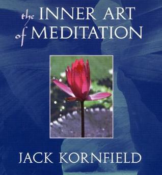 The Inner Art Of Meditation by Jack Kornfield