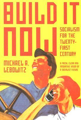 Build It Now by Michael A. Lebowitz