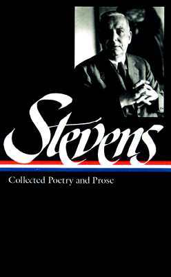 Collected Poetry and Prose by Wallace Stevens