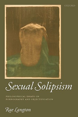 Sexual Solipsism by Rae Langton