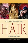 Encyclopedia of Hair by Victoria Sherrow