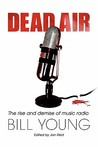 Dead Air: The Rise and Demise of Music Radio