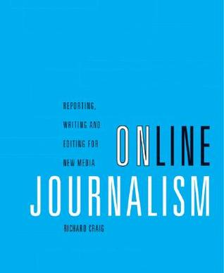 Online Journalism: Reporting, Writing, and Editing for New Media (with InfoTrac)