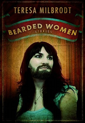 Bearded Women Stories by Teresa Milbrodt