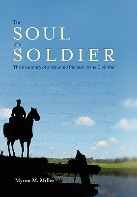 The Soul of a Soldier: The True Story of a Mounted Pioneer in the Civil War