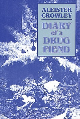 Diary of a Drug Fiend by Aleister Crowley