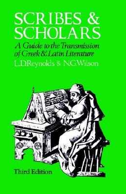 Scribes And Scholars by L.D. Reynolds