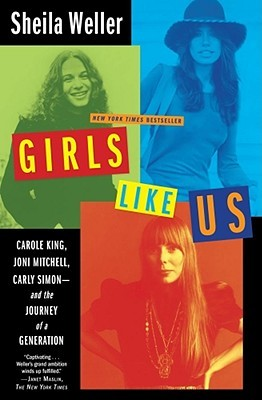 Girls Like Us by Sheila Weller