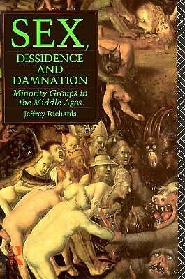 Sex, Dissidence and Damnation by Jeffre Richards