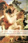 Rape in Antiquity: Sexual Violence in the Greek and Roman Worlds