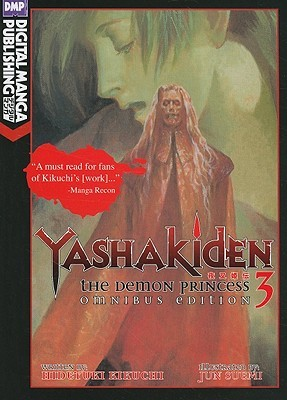 Yashakiden: The Demon Princess, Volume 3: Omnibus Edition