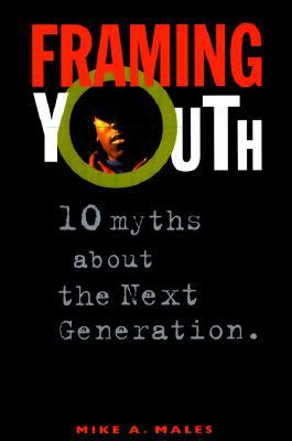 Framing Youth: 10 Myths About the Next Generation