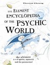 Element Encyclopedia of the Psychic World by Theresa Cheung