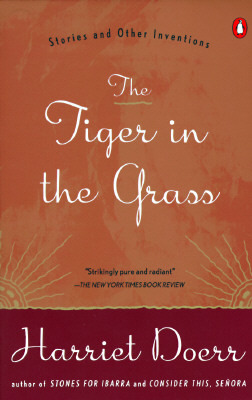 The Tiger in the Grass by Harriet Doerr