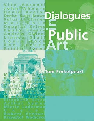 Dialogues in Public Art by Tom Finkelpearl