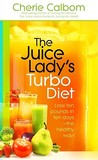 The Juice Lady's Turbo Diet: Lose Ten Pounds in Ten Days�the Healthy Way!