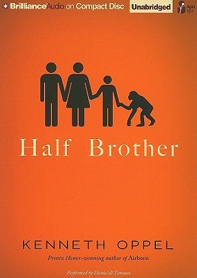 Half Brother by Kenneth Oppel