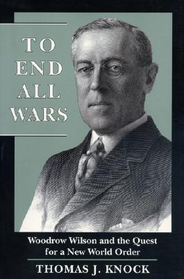 To End All Wars by Thomas J. Knock
