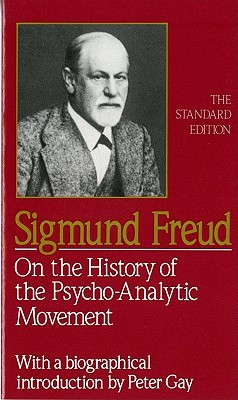 On the History of the Psychoanalytic Movement (Standard Edition of the Complete Psychological Works)