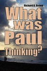 What Was Paul Thinking?: Introducing the New Perspective on Paul and His Thoughts on Women and Homosexuality